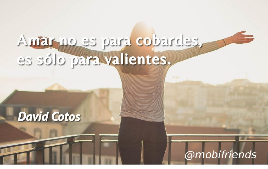 Amar No Es Para Cobardes Es Sólo Para Frases De Amor
