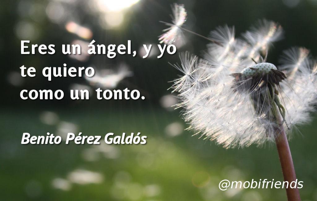 Eres Un ángel Y Yo Te Quiero Como Un Tonto Frases De Amor