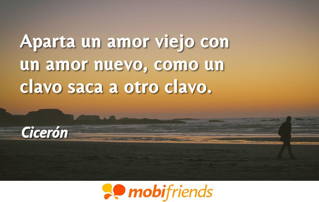 Aparta Un Amor Viejo Con Un Amor Nuevo Como Frases De Amor