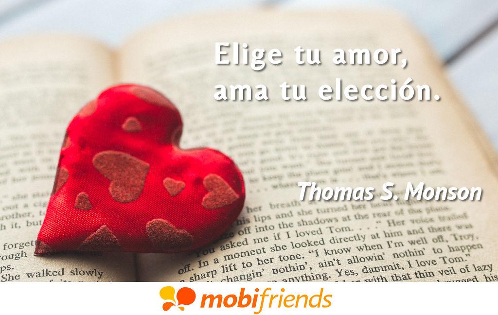 Elige Tu Amor Ama Tu Eleccion Frases De Amor