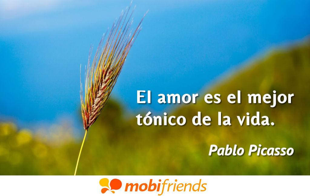 El Amor Es El Mejor Tonico De La Vida Frases De Amor