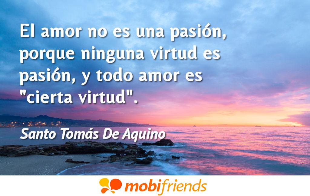 Frases De Amor De Santo Tomás De Aquino Mobifriends