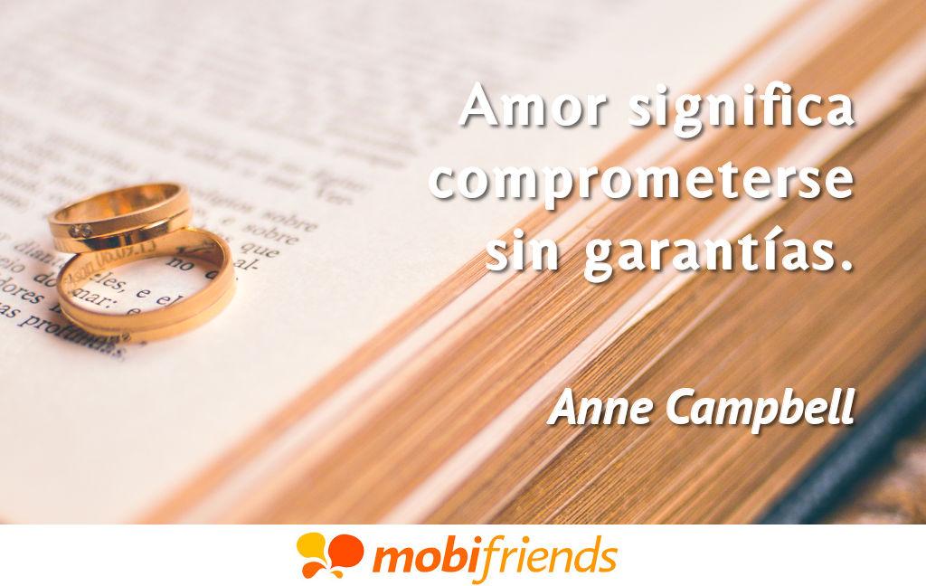 Amor Significa Comprometerse Sin Garantias Frases De Amor