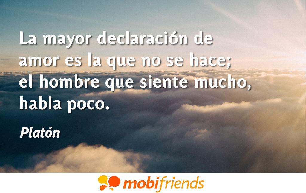 La Mayor Declaracion De Amor Es La Que No Se Frases De Amor
