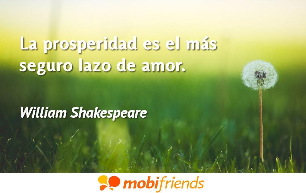 La Prosperidad Es El Más Seguro Lazo De Amor Frases De Amor