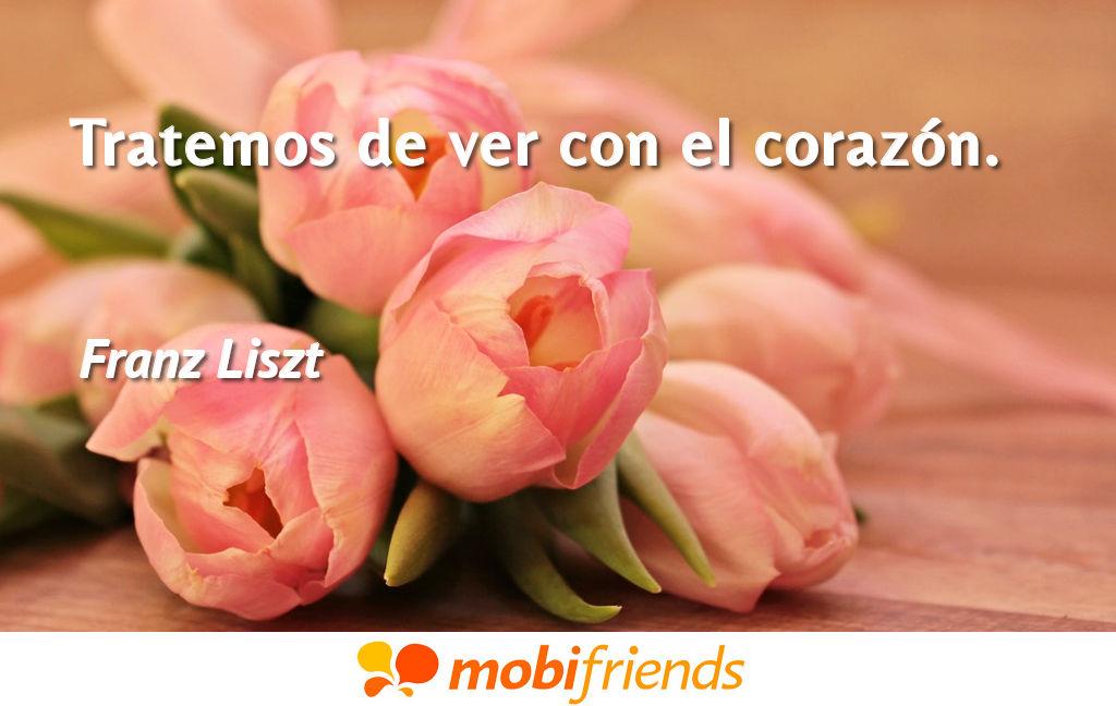 Tratemos De Ver Con El Corazon Frases De Amor