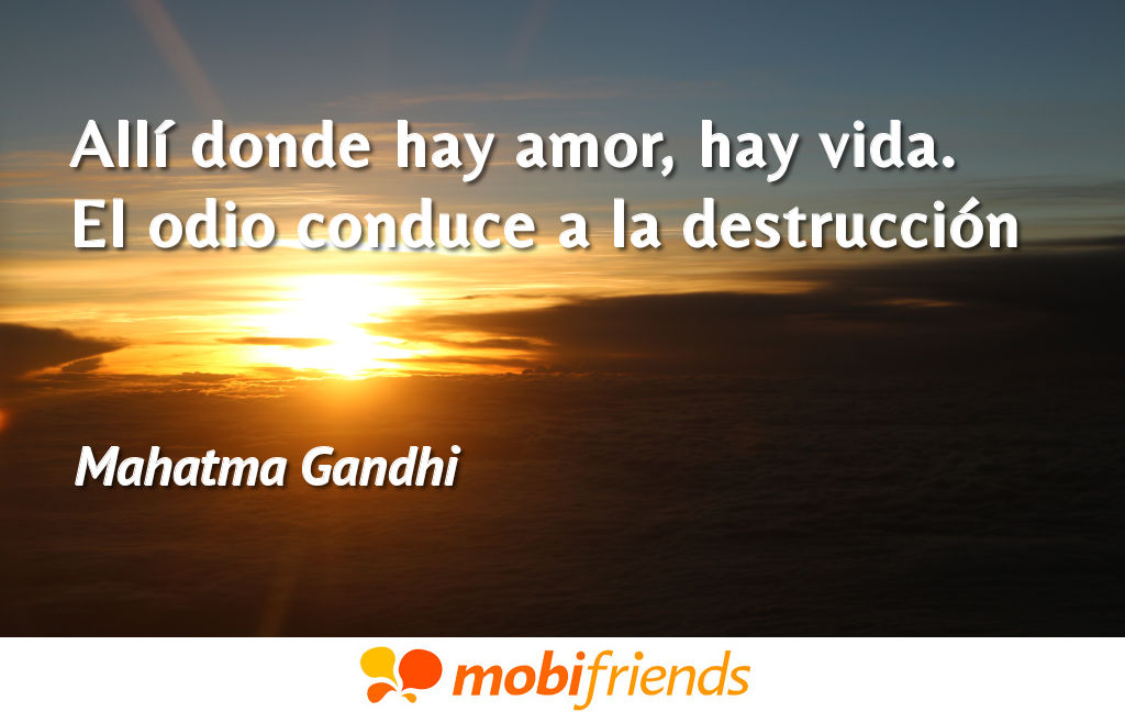 Allí Donde Hay Amor Hay Vida El Odio Frases De Amor