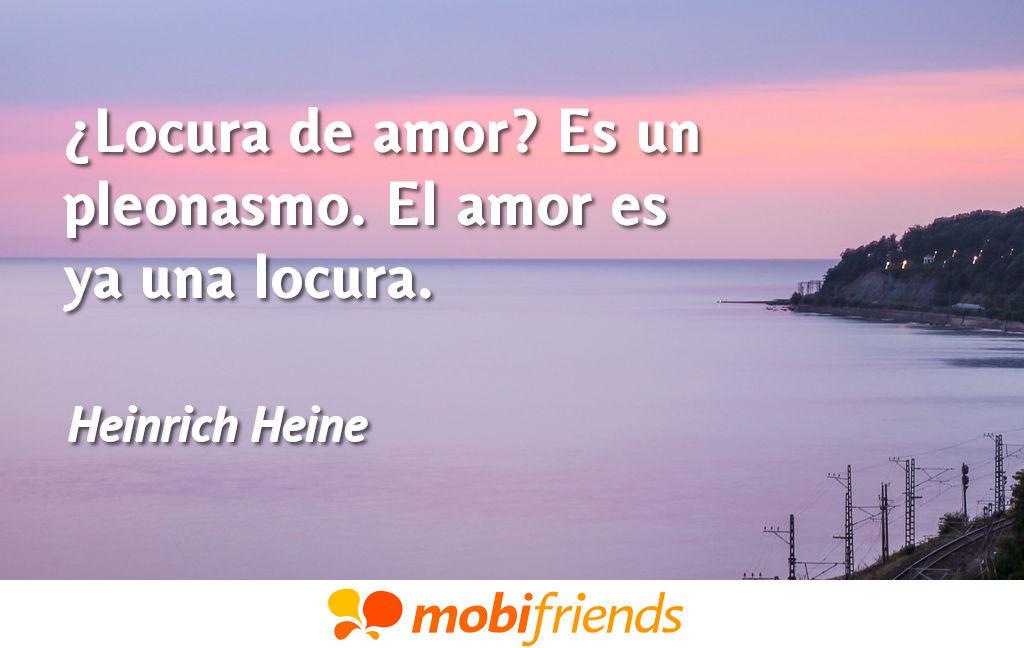 Locura De Amor Es Un Pleonasmo El Amor Es Frases De Amor