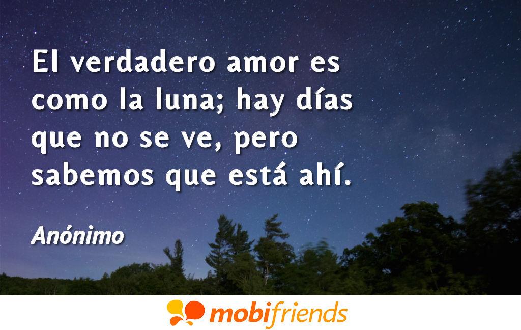 El Verdadero Amor Es Como La Luna Hay Dias Frases De Amor