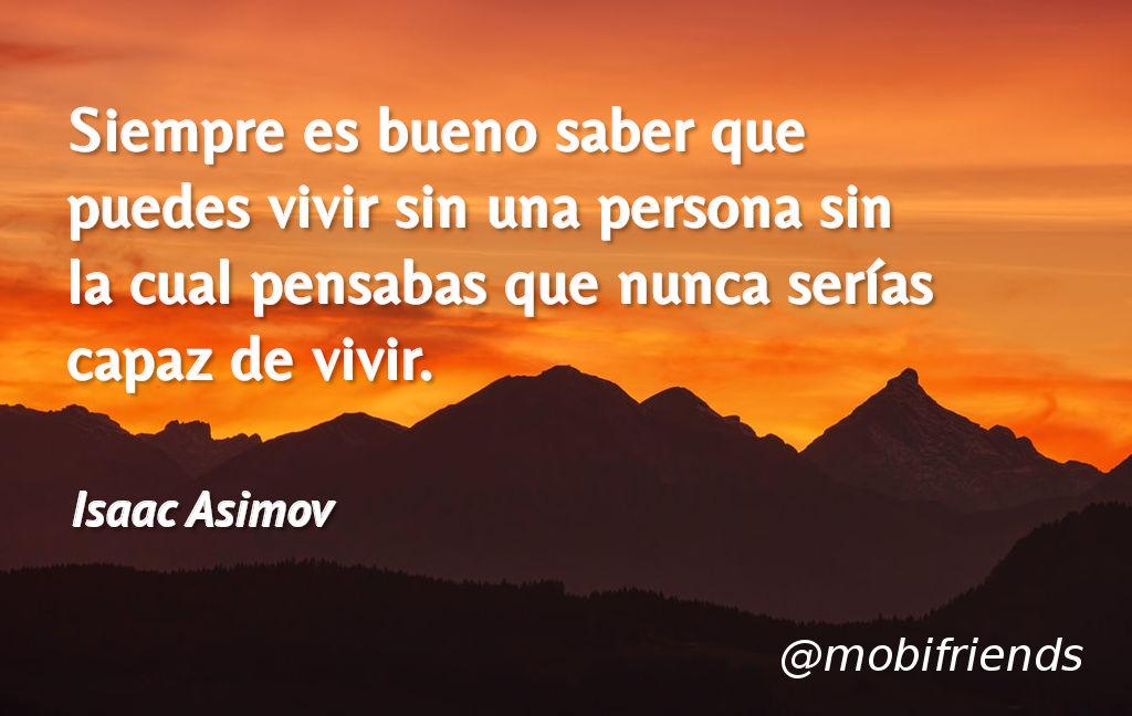 Frases De Amor De Isaac Asimov Mobifriends